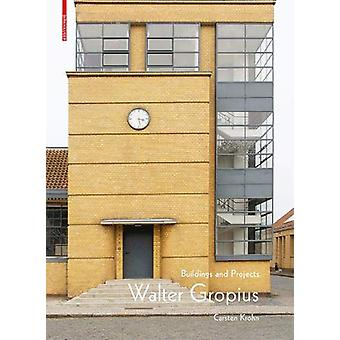 Walter Gropius - Buildings and Projects - 9783035617283 Book