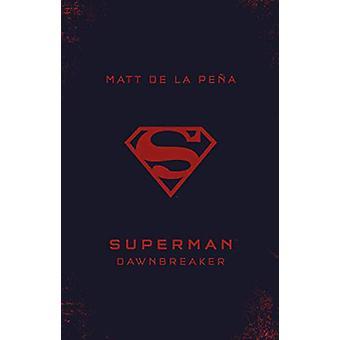 Superman - Dawnbreaker by Matt de la Pena - 9780141386850 Book