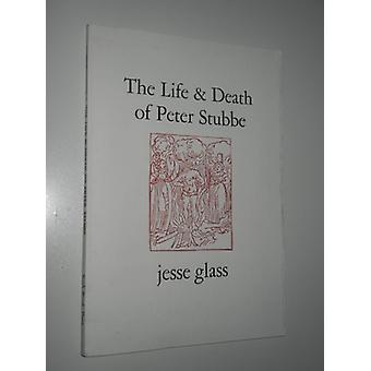 The Life & Death of Peter Stubbe by Jesse Glass - 9780913559277 B