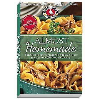Almost Homemade - Shortcuts to Your Favorite Home-Cooked Meals Plus Ti