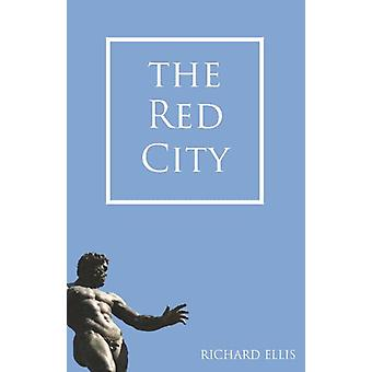 The Red City by Richard Ellis - 9781907605017 Book