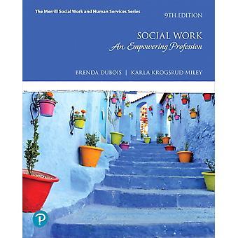 Social Work  An Empowering Profession by Brenda L DuBois & Karla Krogsrud Miley