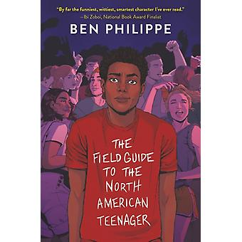 The Field Guide to the North American Teenager par Ben Philippe