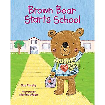 Brown Bear Starts School by Sue Tarsky - 9780807507735 Book