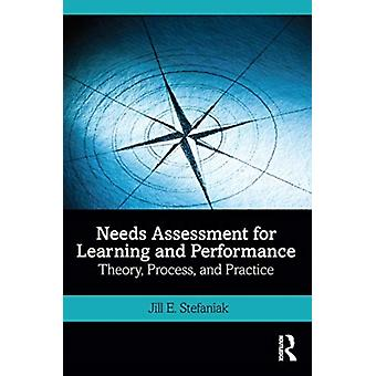 Needs Assessment for Learning and Performance by Stefaniak & Jill E.
