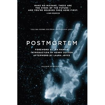 Postmortem by Afterword by Laura Joyce & Foreword by Ian Rankin & Introduction by Henry Sutton