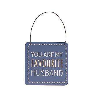 You Are My Favourite Husband Humorous Hanging Plaque - Gift Item