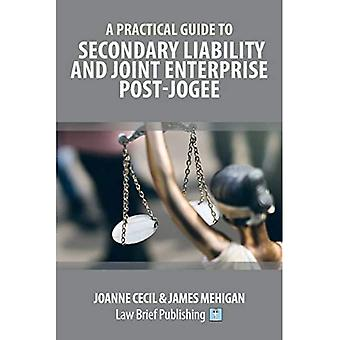 A Practical Guide to Secondary Liability and Joint Enterprise Post-Jogee
