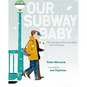 Our Subway Baby by Peter Mercurio
