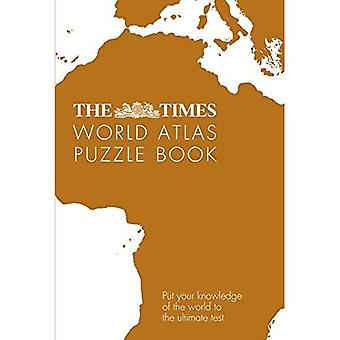 The Times World Atlas Puzzle Book: Put your knowledge of the world to the ultimate test