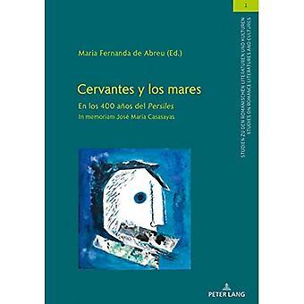 Cervantes Y Los Mares: En Los 400 Anos del :