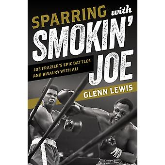 Sparring with Smokin Joe by Glenn Lewis
