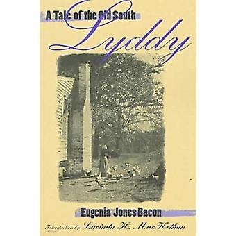 Lyddy - A Tale of the South by Eugenia J. Bacon - 9780820319674 Kirja