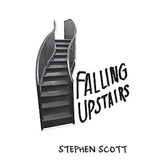 Falling Upstairs by Stephen Scott - 9780996621496 Book
