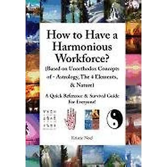 How to Have a Harmonious Workforce? (Based on Unorthodox Concepts of