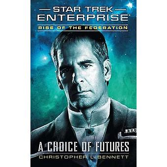 Rise of the Federation - A Choice of Futures by Christopher L Bennett