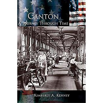 Canton - - A Journey Through Time by Kimberly Kenney - 9781589731363 Bo