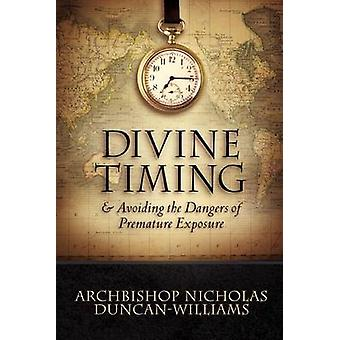 Divine Timing by Archbishop Nicholas Duncan-Williams - 9781600344077