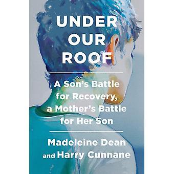 Katon alla Poikien taistelu toipumisesta Äitien taistelu pojastaan Madeleine Dean & Harry Cunnane