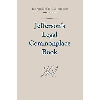Jeffersons Legal Commonplace Book by Thomas Jefferson