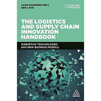 The Logistics and Supply Chain Innovation Handbook by John MannersBellKen Lyon