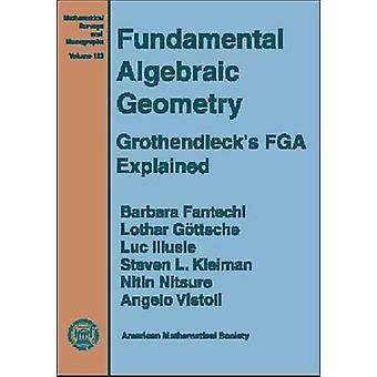Fundamental Algebraic Geometry - Grothendieck's FGA Explained by Barba