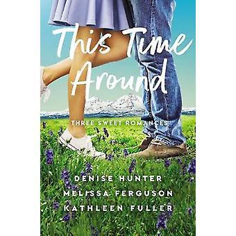 This Time Around Three Sweet Romances