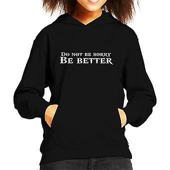 God van de oorlog wees niet droevig worden beter Kid's Hooded Sweatshirt