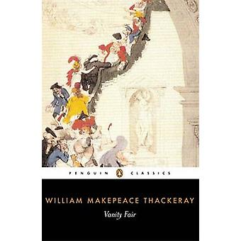 Vanity Fair by William Makepeace Thackeray - John Carey - John Carey