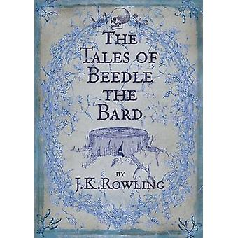 The Tales of Beedle the Bard by J. K. Rowling - J. K. Rowling - 97807