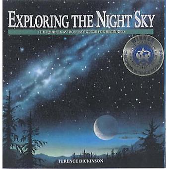 Explorer le ciel nocturne (nouvelle édition) par Terence Dickinson - John Bia