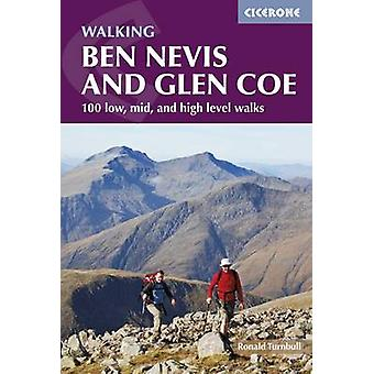 Ben Nevis and Glencoe - 100 Low - Mid - and High Level Walks by Ronald