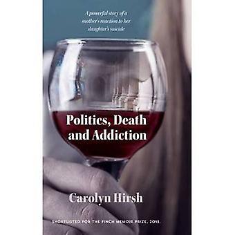 Politique - la mort et la toxicomanie par Carolyn Hirsh - livre 9781922175458
