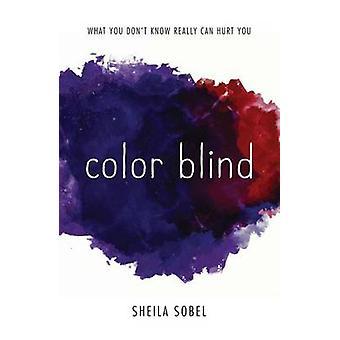 Color Blind by Sheila Sobel - 9781440597466 Book