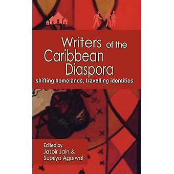 Writers of the Caribbean Diaspora - Shifting Homelands by Jain Jasbir