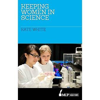 Att hålla kvinnor i vetenskapen av Kate White - 9780522867015 bok