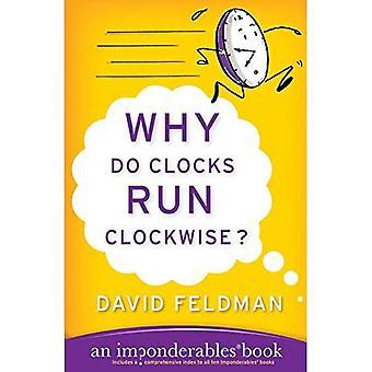 Warum laufen Uhren im Uhrzeigersinn? (Unwägbarkeiten Bücher)