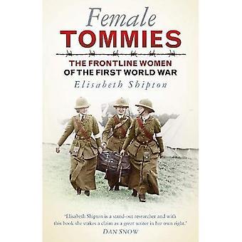 Tommies femininos: As mulheres da linha da frente da primeira guerra mundial