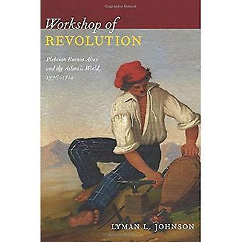 Workshop der Revolution: plebejischen Buenos Aires und der atlantischen Welt, 1776-1810