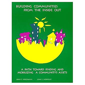 Bygge lokalsamfunn fra innsiden ut: en vei mot å finne og mobilisere et fellesskap eiendeler: en vei mot å finne og mobilisere et fellesskap eiendeler