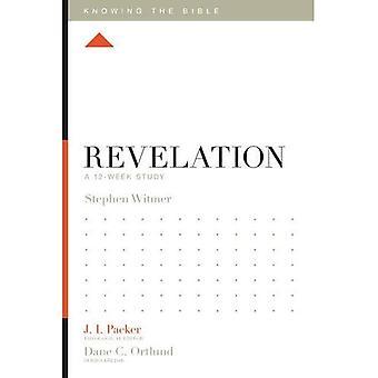 Åpenbaring: En 12-ukers studie (vite Bibelen)
