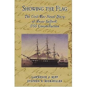 Visar flaggan: Naval Civil Krigadagboken av Moses Safford, USS Constellation