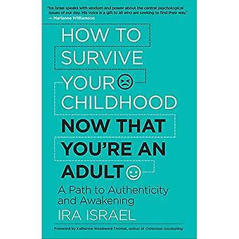 Hur man överlever din barndom nu när du är vuxen