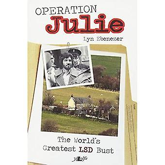 Operation Julie: The World's Greatest LSD Bust