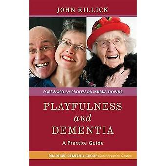Verspieltheit und Demenz von John Killick