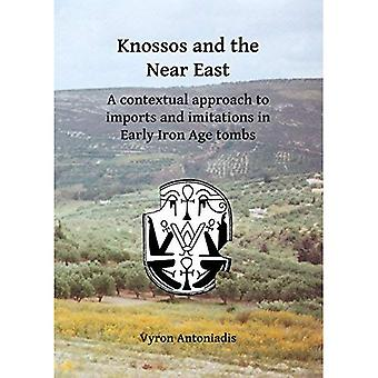 Knossos and the Near East:� A contextual approach to imports and imitations in Early Iron Age tombs