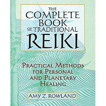 Complete Book of Traditional Reiki: Practical Methods for Personal and Planetary Healing