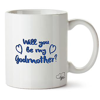 Hippowarehouse Will You Be My Godmother (Blue) Printed Mug Cup Ceramic 10oz