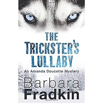 The Trickster's Lullaby - An Amanda Doucette Mystery by Barbara Fradki