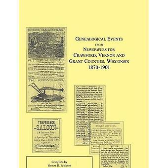 Genealogici eventi quotidiani per Crawford Vernon e Grant contee Wisconsin 18701901 di D. Erickson & Vernon